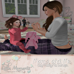 Little Moments- Mama and Me